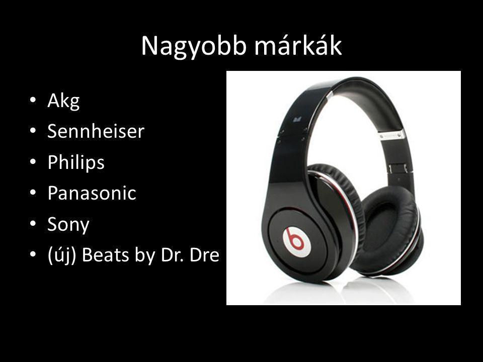 Nagyobb márkák Akg Sennheiser Philips Panasonic Sony (új) Beats by Dr. Dre