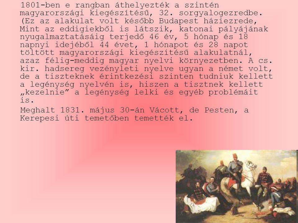 1801-ben e rangban áthelyezték a szintén magyarországi kiegészítésű, 32.