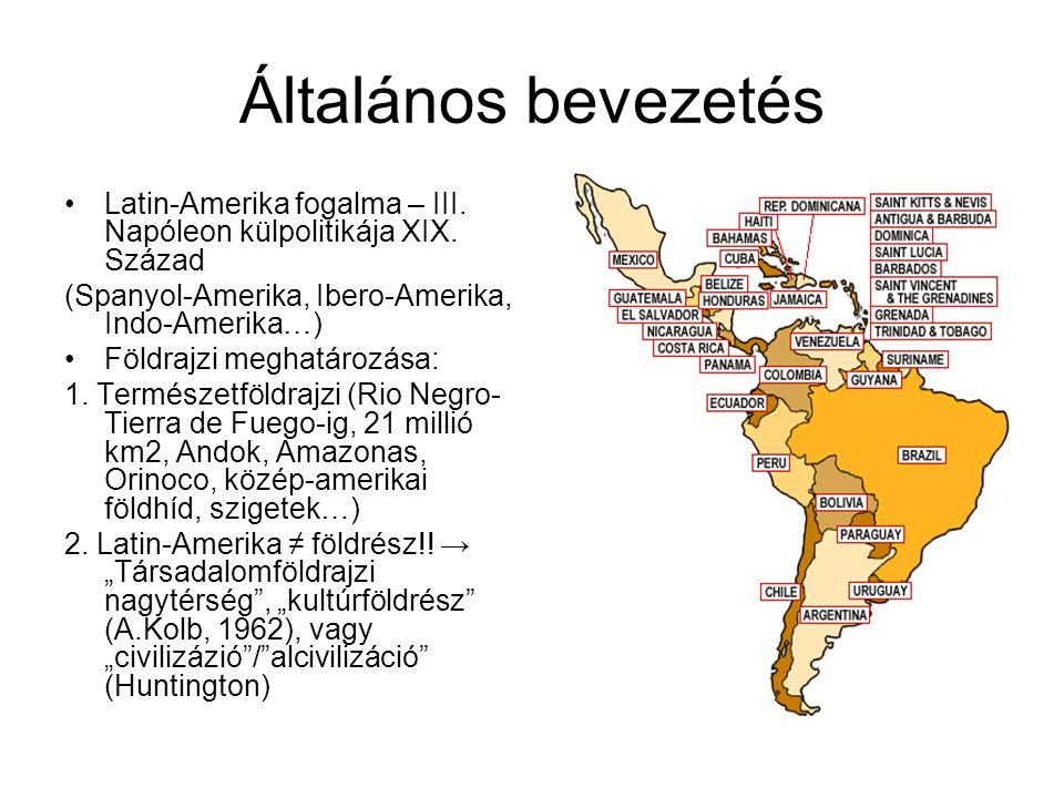 Közös jellemzők: újlatin nyelvek (indán nyelvek hivatalosak: Peru, Bolívia, Paraguay), római katolikus vallás → nem áll meg a Rio Negro- nál.