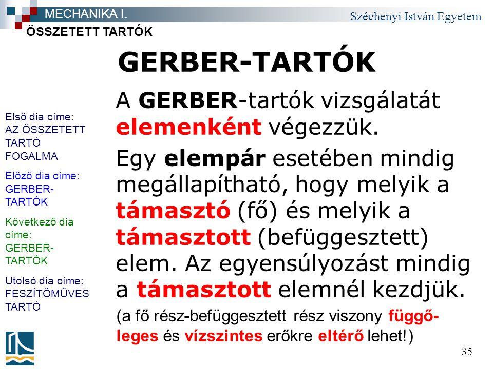 Széchenyi István Egyetem 35 GERBER-TARTÓK A GERBER-tartók vizsgálatát elemenként végezzük. Egy elempár esetében mindig megállapítható, hogy melyik a t