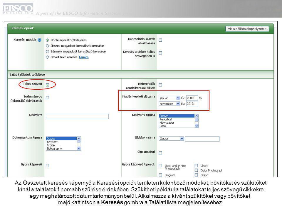 Az Összetett keresés képernyő a Keresési opciók területen különböző módokat, bővítőket és szűkítőket kínál a találatok finomabb szűrése érdekében. Szű