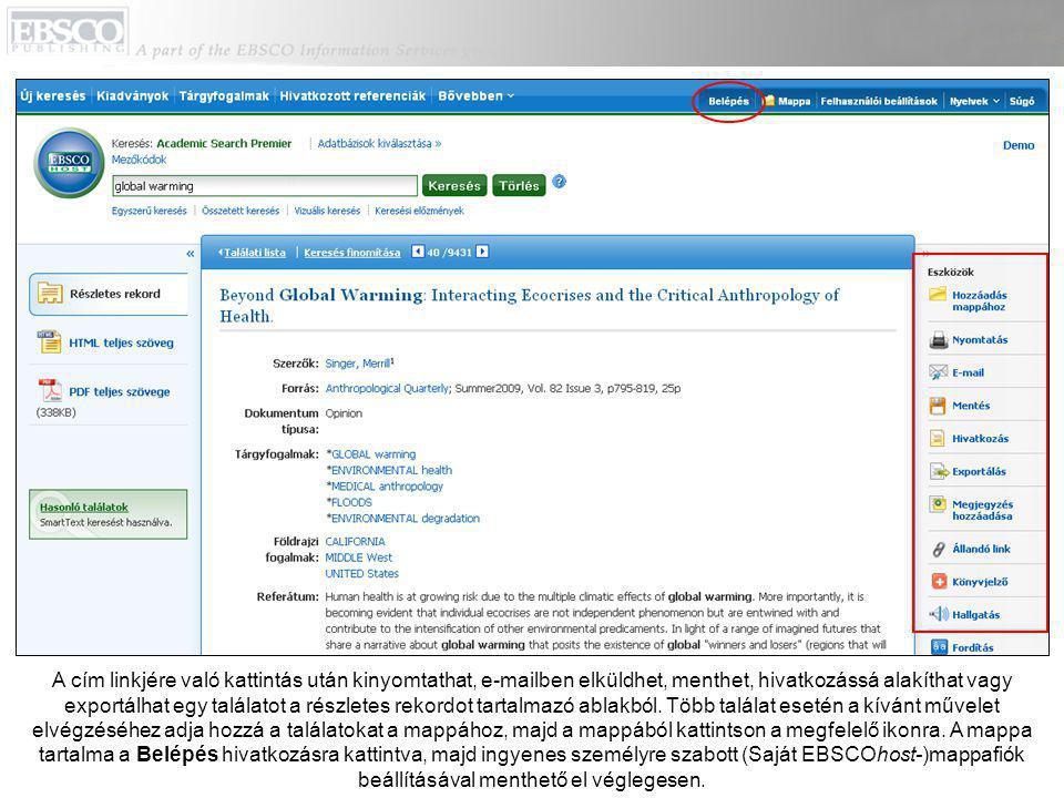 A cím linkjére való kattintás után kinyomtathat, e-mailben elküldhet, menthet, hivatkozássá alakíthat vagy exportálhat egy találatot a részletes rekor