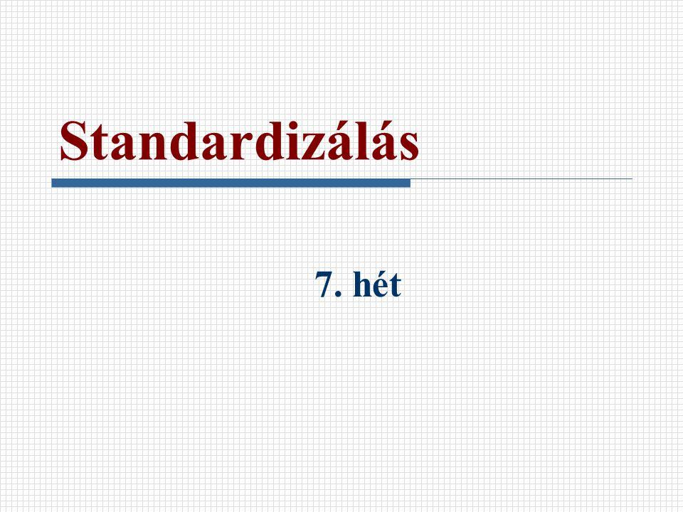 Standardizálás 7. hét