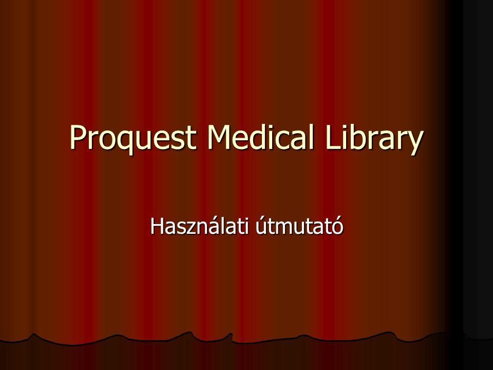Proquest Medical Library Használati útmutató
