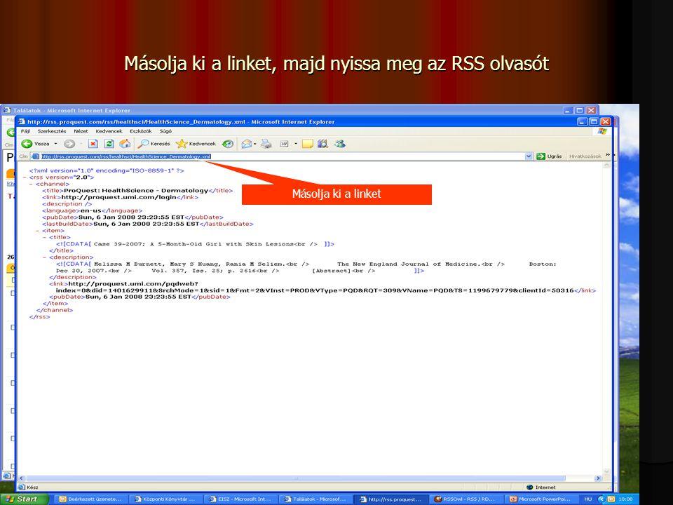 Másolja ki a linket, majd nyissa meg az RSS olvasót Másolja ki a linket