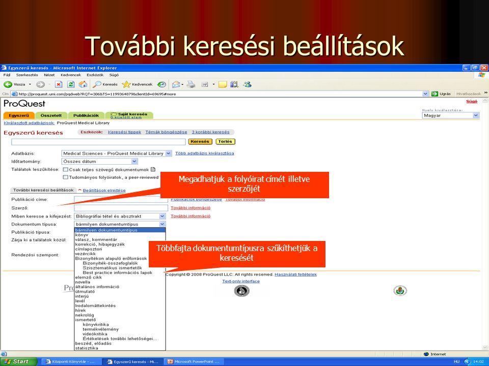 """További témakörök """"Smart Search Kattintson a további információkra Értesítés a keresésnek megfelelő új dokumentum adatbázisba kerüléséről Email cím megadása esetén Dokumentum olvasásához kattintson a találatra További információk"""