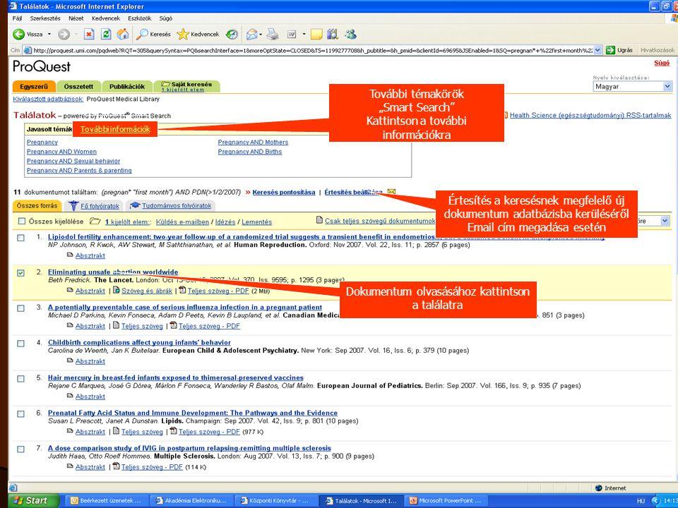 """További témakörök """"Smart Search"""" Kattintson a további információkra Értesítés a keresésnek megfelelő új dokumentum adatbázisba kerüléséről Email cím m"""