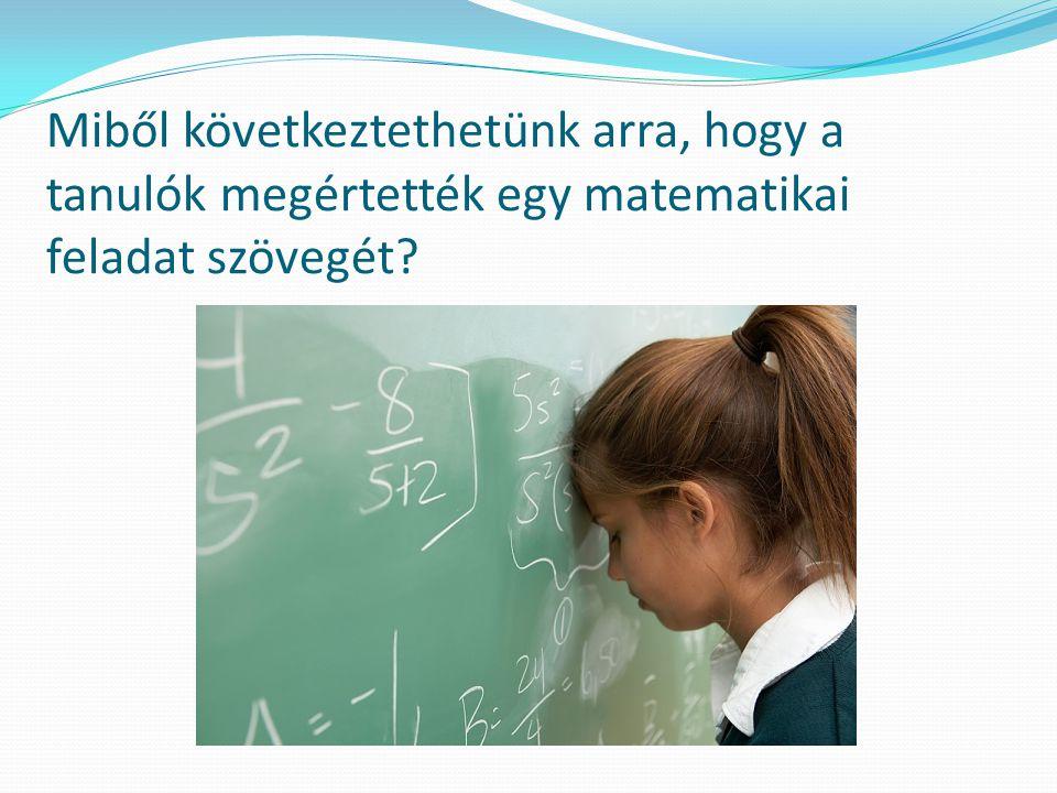 Miből következtethetünk arra, hogy a tanulók megértették egy matematikai feladat szövegét?