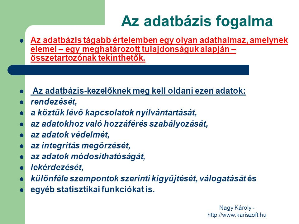 Nagy Károly - http://www.kariszoft.hu Adatbázisok tervezése Egy megfelelően működő adatbázis készítéséhez alaposan át kell gondolnunk a megoldandó feladatot.