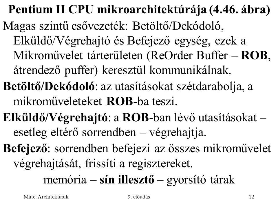 Máté: Architektúrák9.előadás12 Pentium II CPU mikroarchitektúrája (4.46.