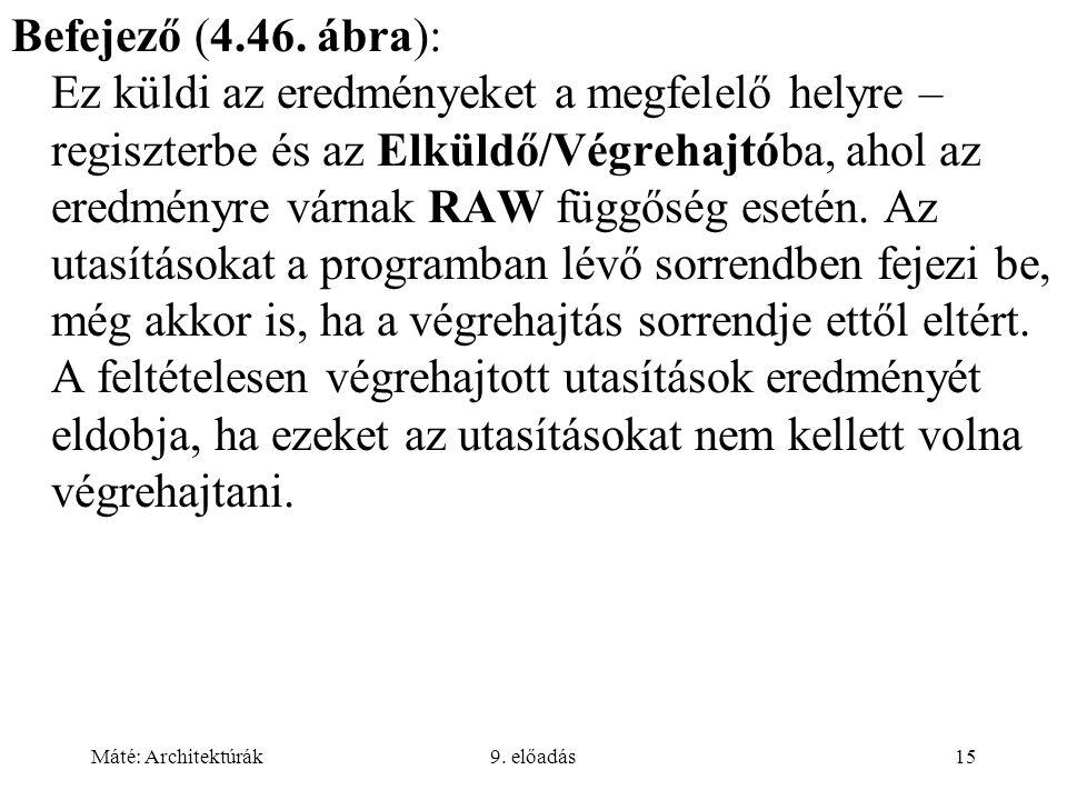 Máté: Architektúrák9.előadás15 Befejező (4.46.