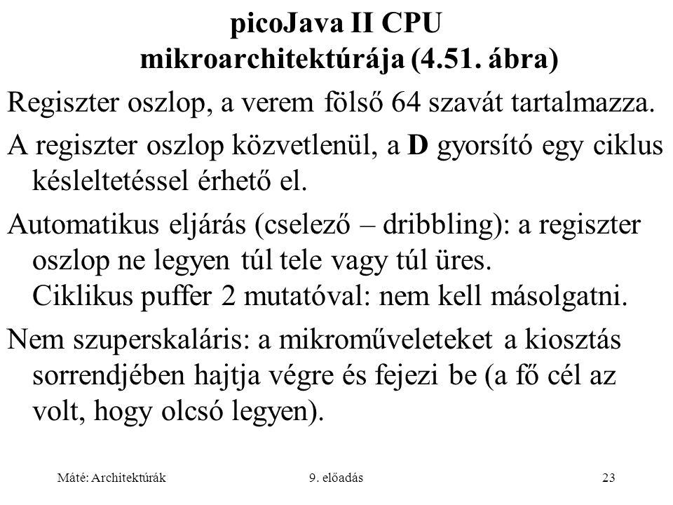 Máté: Architektúrák9.előadás23 picoJava II CPU mikroarchitektúrája (4.51.