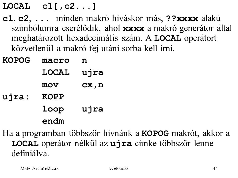 Máté: Architektúrák9.előadás44 LOCALc1[,c2...] c1, c2,...