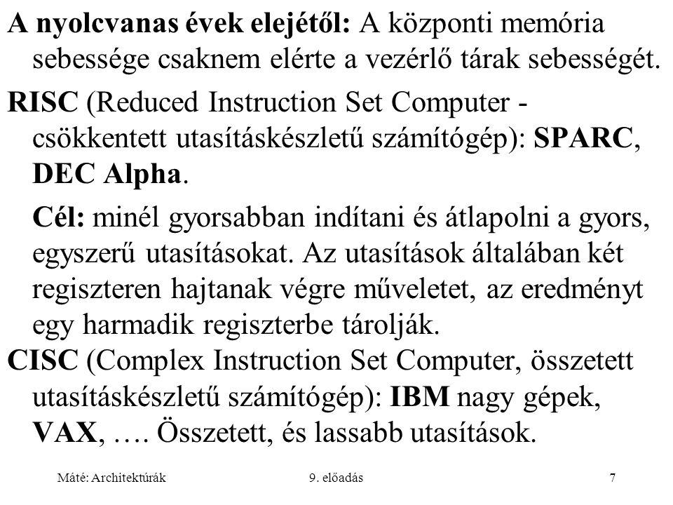 Máté: Architektúrák9.előadás18 UltraSPARC II (3. 47.