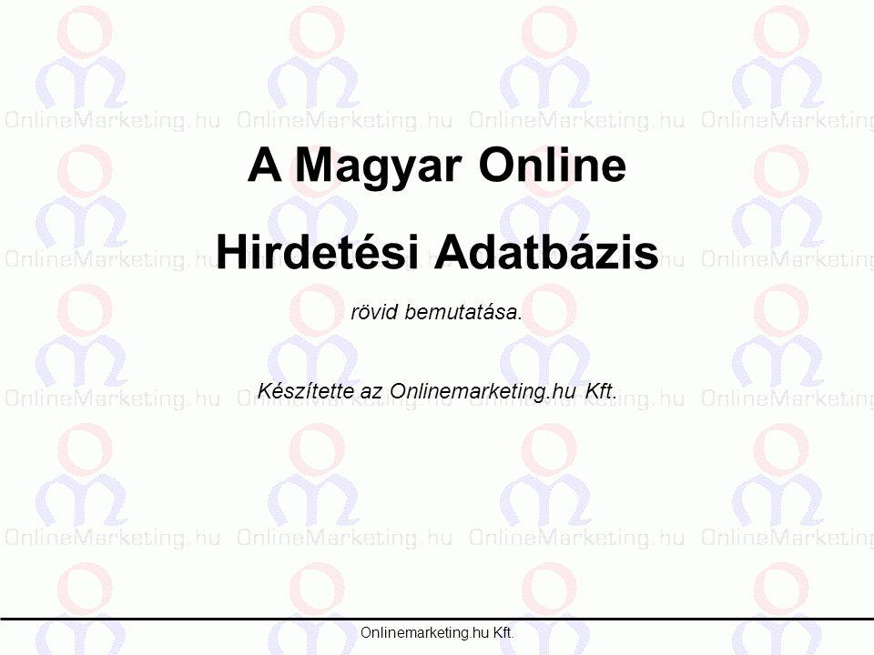 Onlinemarketing.hu Kft. A Magyar Online Hirdetési Adatbázis rövid bemutatása.