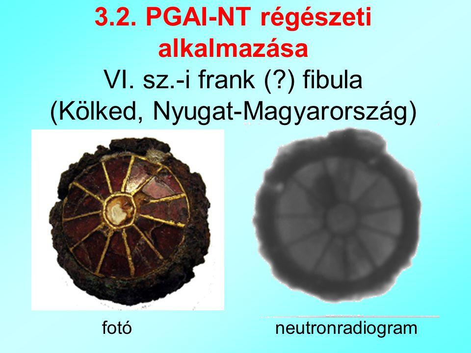 3.2. PGAI-NT régészeti alkalmazása VI.