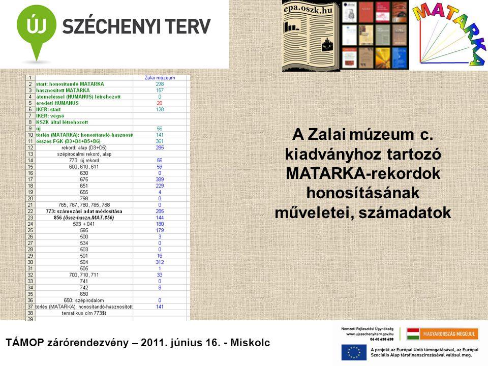 TÁMOP zárórendezvény – 2011. június 16. - Miskolc A Zalai múzeum c.
