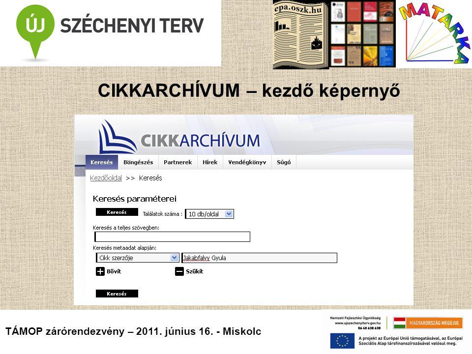 CIKKARCHÍVUM – kezdő képernyő TÁMOP zárórendezvény – 2011. június 16. - Miskolc