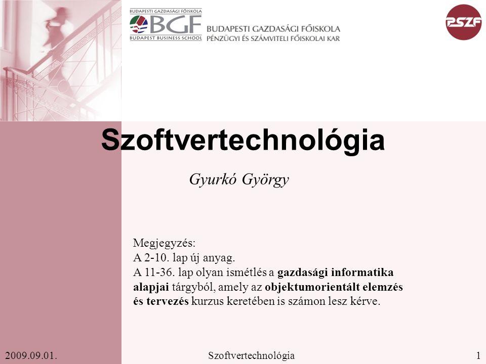 1Szoftvertechnológia2009.09.01.Szoftvertechnológia Gyurkó György Megjegyzés: A 2-10.