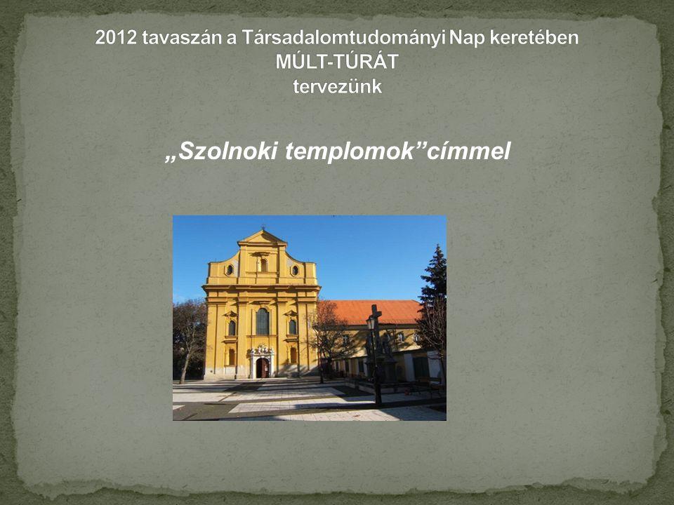 """""""Szolnoki templomok címmel"""