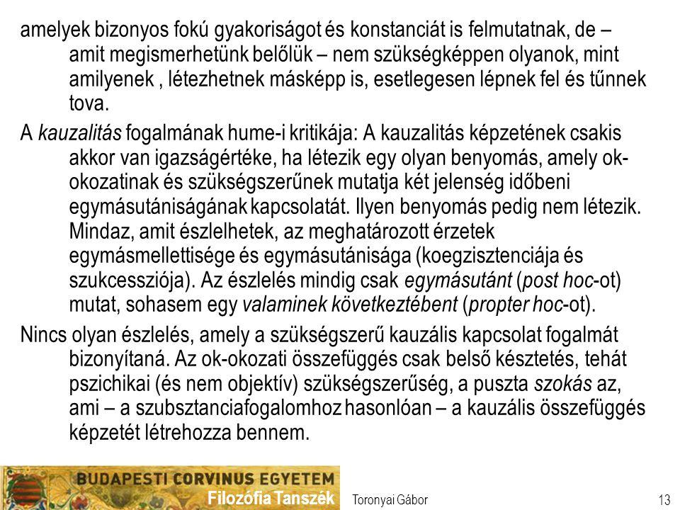 Filozófia Tanszék Toronyai Gábor 13 amelyek bizonyos fokú gyakoriságot és konstanciát is felmutatnak, de – amit megismerhetünk belőlük – nem szükségké