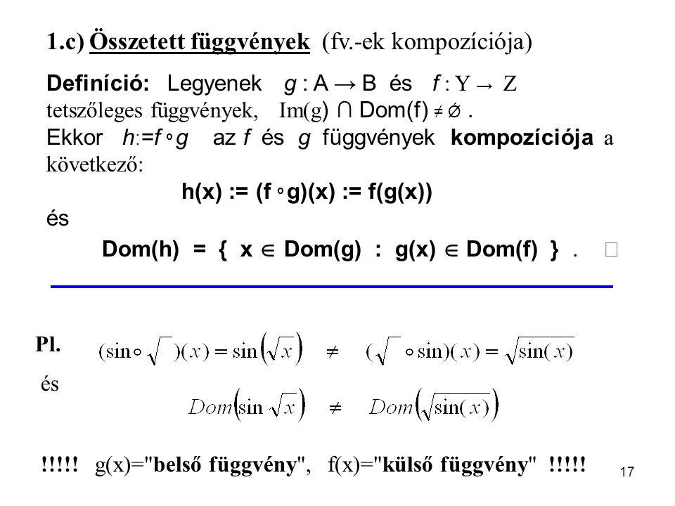 17 és !!!!.g(x)= belső függvény , f(x)= külső függvény !!!!.