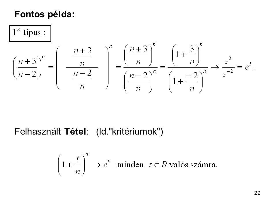 22 Fontos példa: Felhasznált Tétel: (ld. kritériumok )
