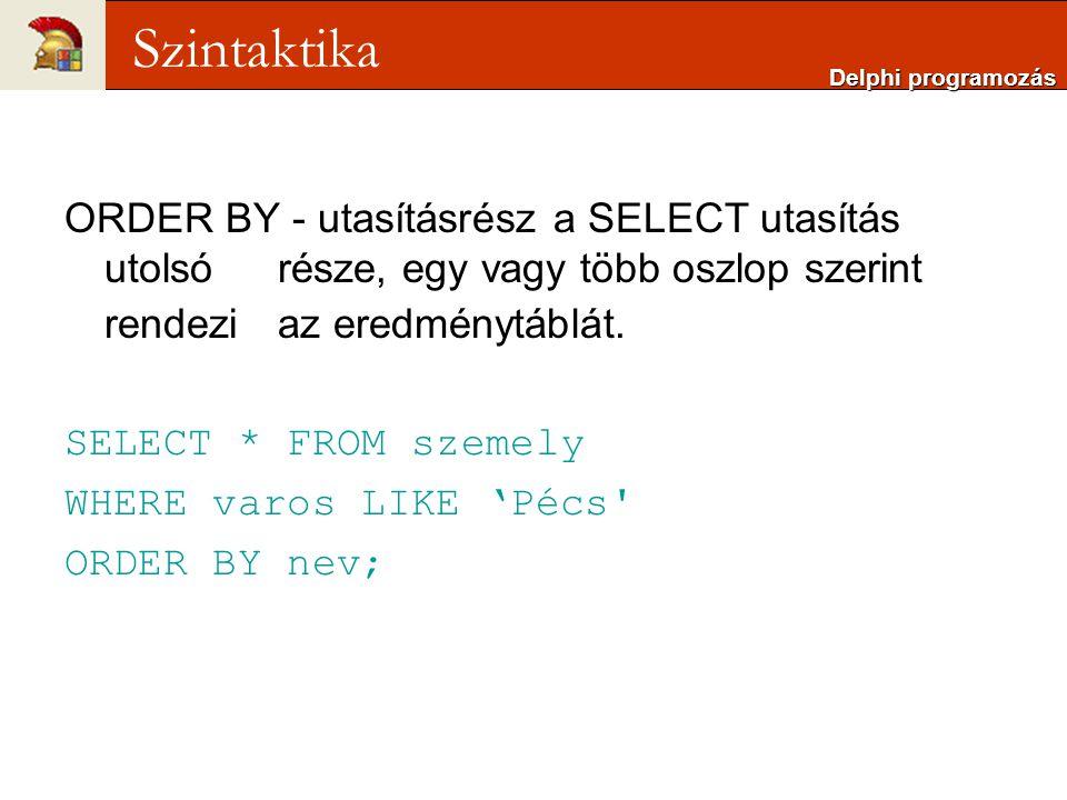 ORDER BY - utasításrész a SELECT utasítás utolsó része, egy vagy több oszlop szerint rendezi az eredménytáblát.