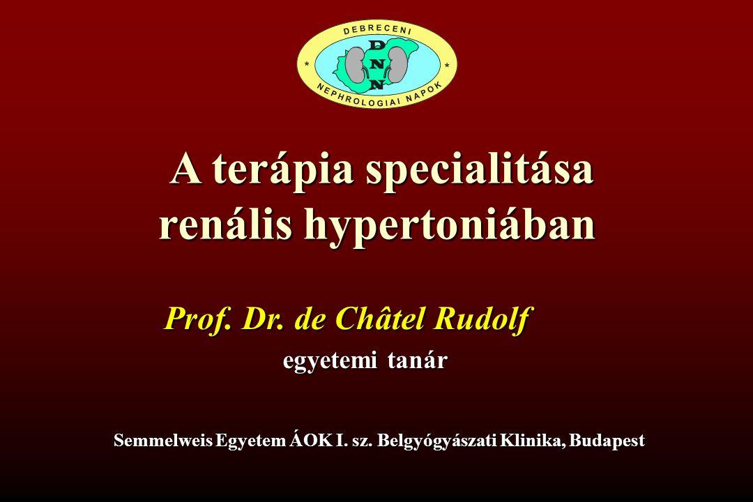 A terápia specialitása renális hypertoniában Prof.