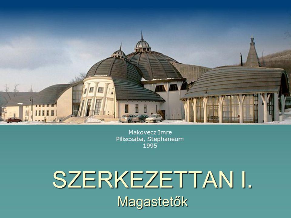 SZERKEZETTAN I. Magastetők Makovecz Imre Piliscsaba, Stephaneum 1995