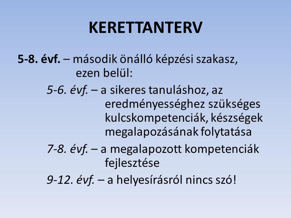 KERETTANTERV 5-8. évf. – második önálló képzési szakasz, ezen belül: 5-6. évf. – a sikeres tanuláshoz, az eredményességhez szükséges kulcskompetenciák