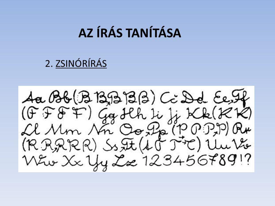 AZ ÍRÁS TANÍTÁSA 2. ZSINÓRÍRÁS