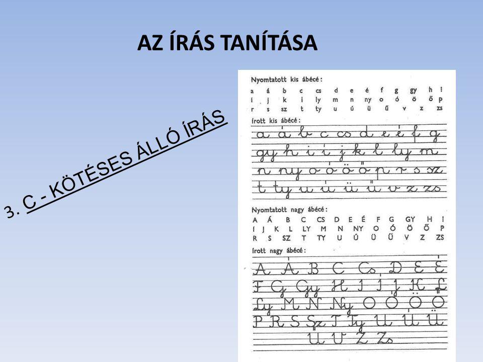 AZ ÍRÁS TANÍTÁSA 3. C - KÖTÉSES ÁLLÓ ÍRÁS