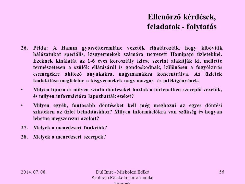 2014. 07. 08.Dúl Imre - Miskolczi Ildikó Szolnoki Főiskola - Informatika Tanszék 56 26.Példa: A Hamm gyorsétteremlánc vezetők elhatározták, hogy kibőv