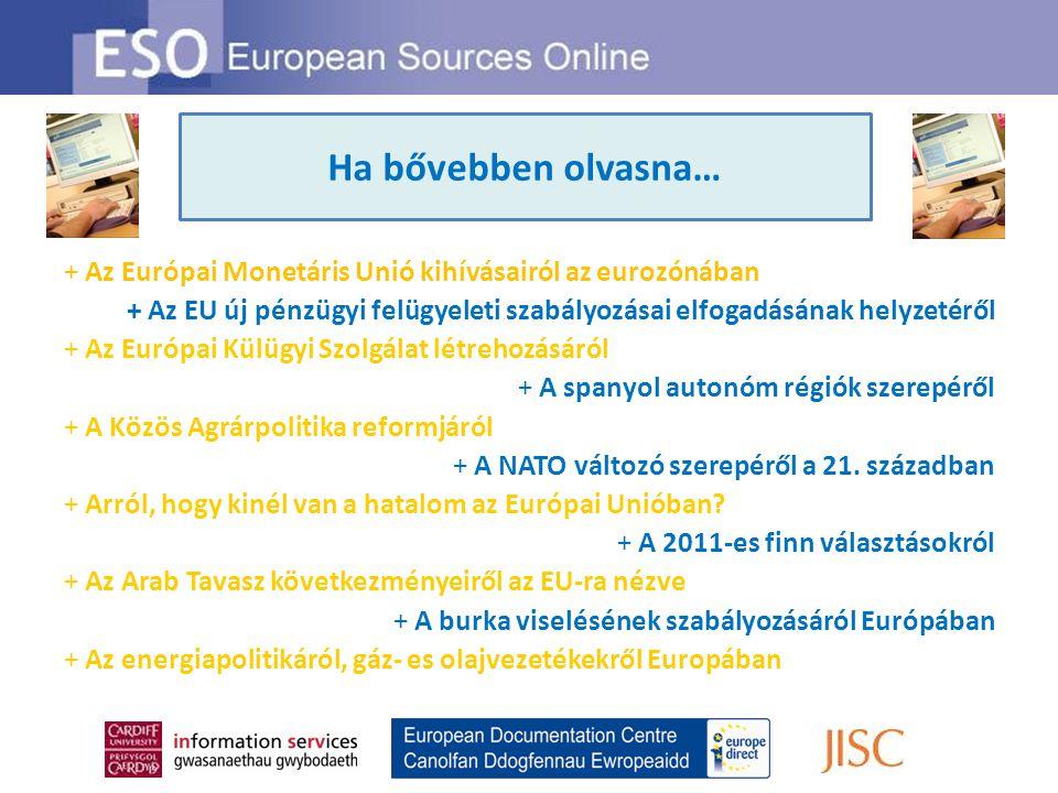 Looking for information on … + Az Európai Monetáris Unió kihívásairól az eurozónában + Az EU új pénzügyi felügyeleti szabályozásai elfogadásának helyz
