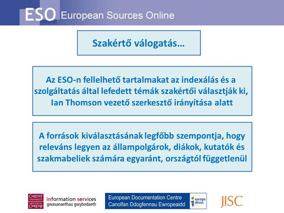 Szakértő válogatás… Az ESO-n fellelhető tartalmakat az indexálás és a szolgáltatás által lefedett témák szakértői választják ki, Ian Thomson vezető sz