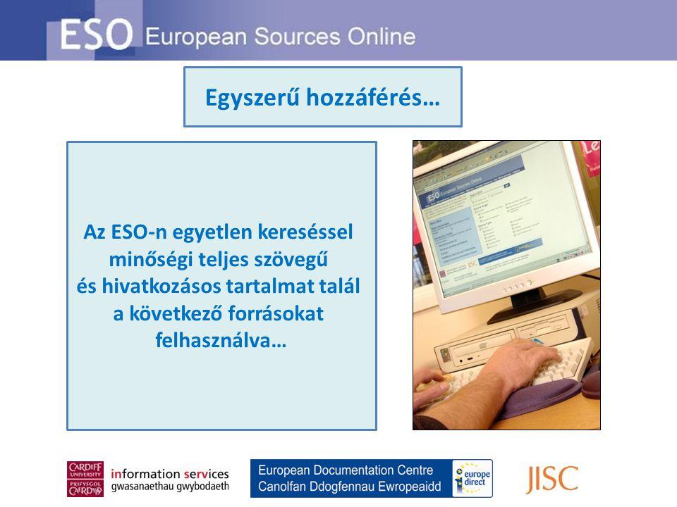 Az ESO-n egyetlen kereséssel minőségi teljes szövegű és hivatkozásos tartalmat talál a következő forrásokat felhasználva… Egyszerű hozzáférés…