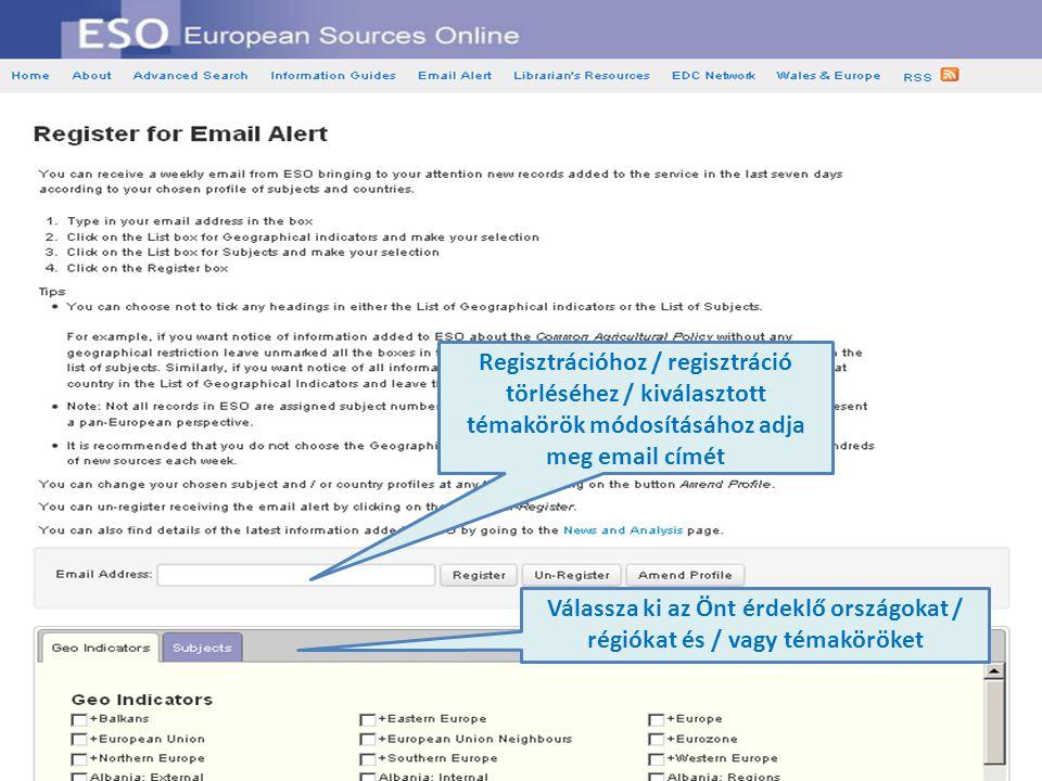 Regisztrációhoz / regisztráció törléséhez / kiválasztott témakörök módosításához adja meg email címét Válassza ki az Önt érdeklő országokat / régiókat