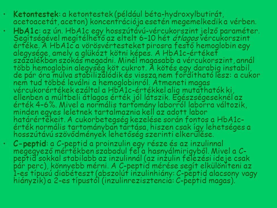 Ketontestek: a ketontestek (például béta-hydroxylbutirát, acetoacetát, aceton) koncentrációja esetén megemelkedik a vérben. HbA1c: az ún. HbA1c egy ho