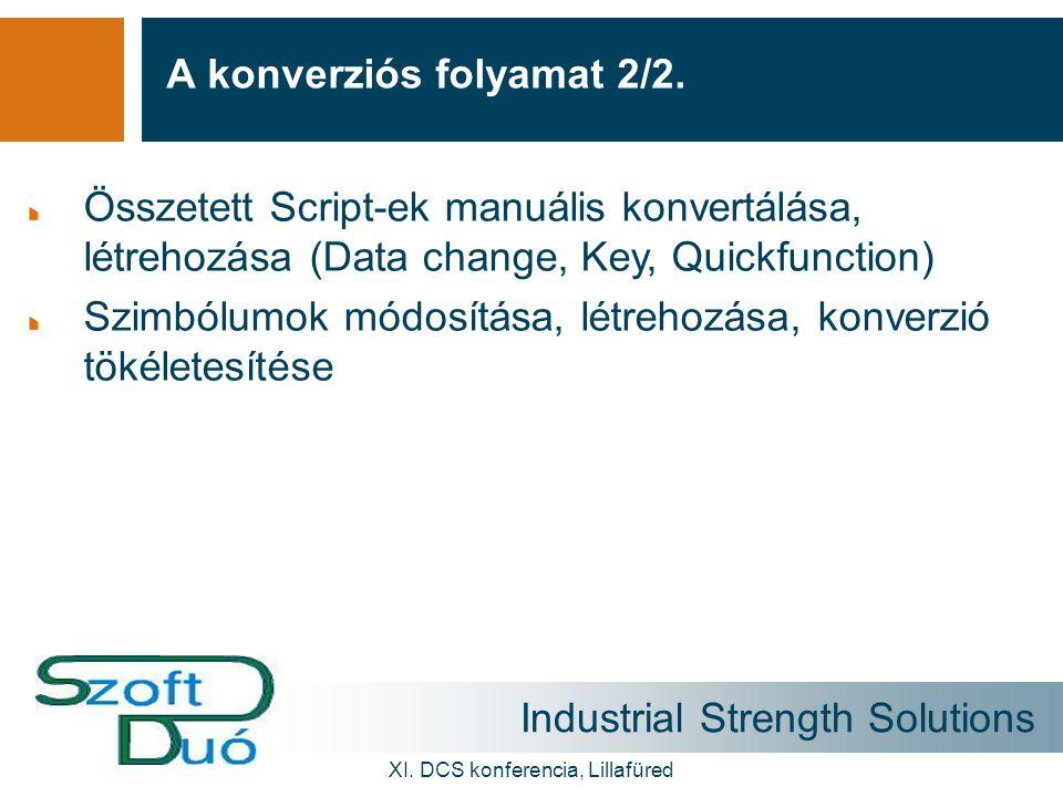 Industrial Strength Solutions XI. DCS konferencia, Lillafüred A konverziós folyamat 2/2. Összetett Script-ek manuális konvertálása, létrehozása (Data