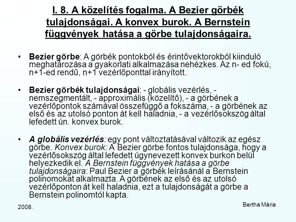 2008. Bertha Mária I. 8. A közelítés fogalma. A Bezier görbék tulajdonságai.