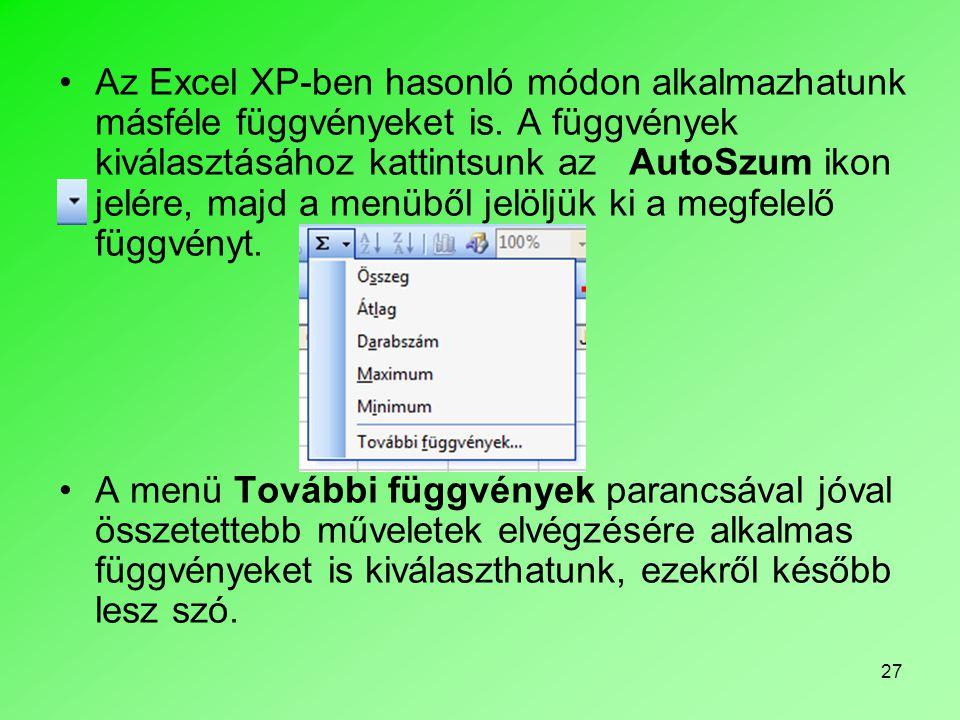 27 Az Excel XP-ben hasonló módon alkalmazhatunk másféle függvényeket is.