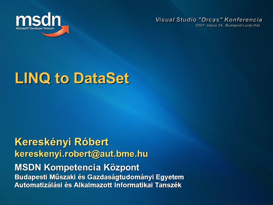 Kereskényi Róbert kereskenyi.robert@aut.bme.hu MSDN Kompetencia Központ Budapesti Műszaki és Gazdaságtudományi Egyetem Automatizálási és Alkalmazott I