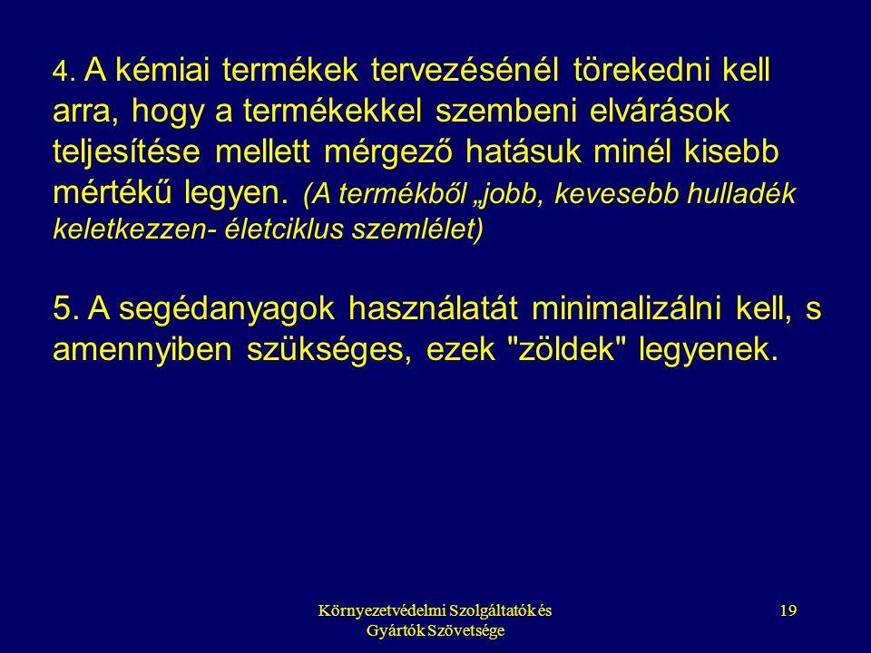 Környezetvédelmi Szolgáltatók és Gyártók Szövetsége 19 4.