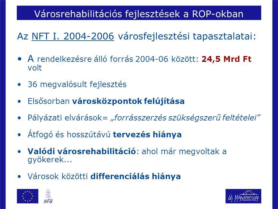 Városrehabilitációs fejlesztések a ROP-okban Az NFT I.