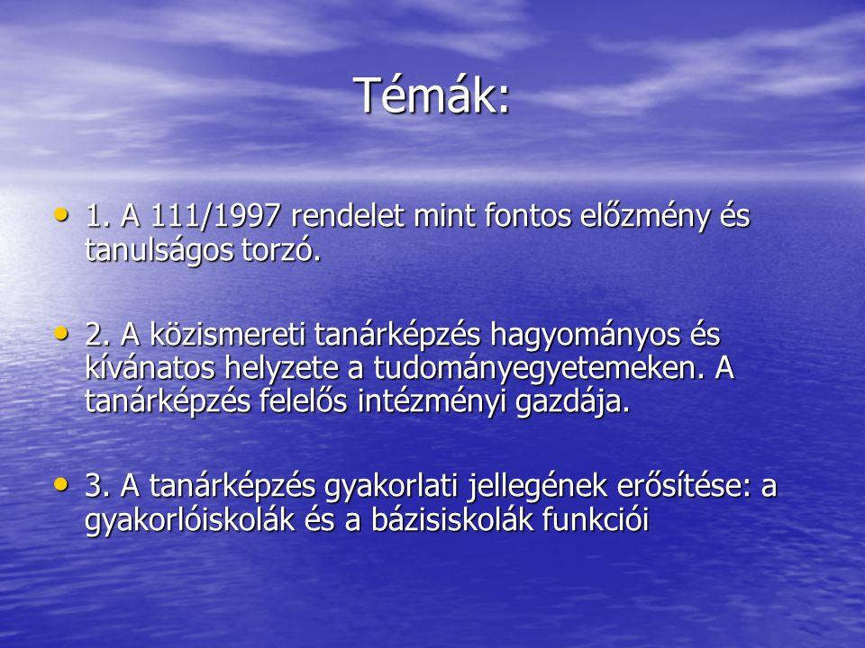 1. A tanárképzésről szóló 111/1997. számú rendelet mint fontos előzmény és tanulságos torzó