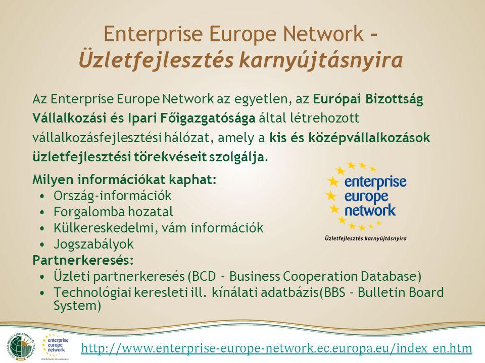 Enterprise Europe Network – Üzletfejlesztés karnyújtásnyira Az Enterprise Europe Network az egyetlen, az Európai Bizottság Vállalkozási és Ipari Főigazgatósága által létrehozott vállalkozásfejlesztési hálózat, amely a kis és középvállalkozások üzletfejlesztési törekvéseit szolgálja.