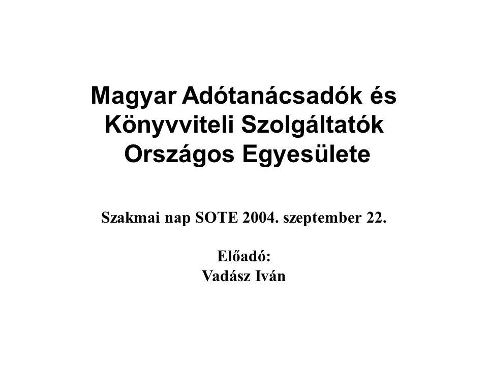 Magyar Adótanácsadók és Könyvviteli Szolgáltatók Országos Egyesülete Szakmai nap SOTE 2004.