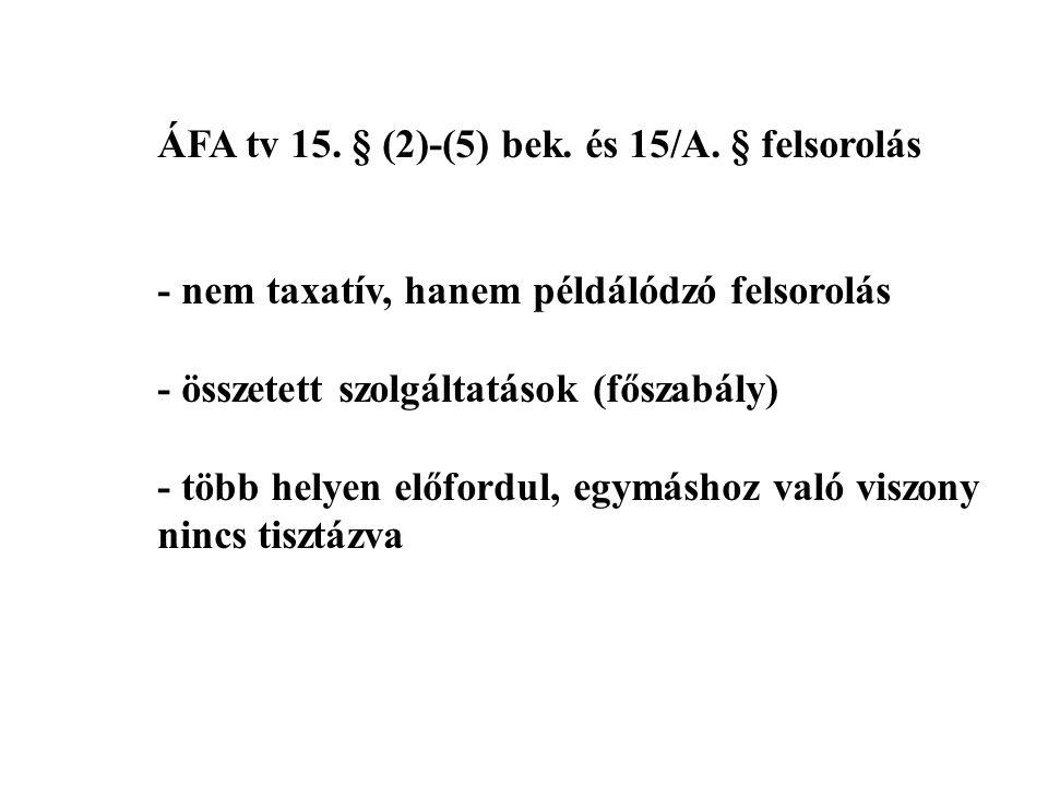 ÁFA tv 15. § (2)-(5) bek. és 15/A.