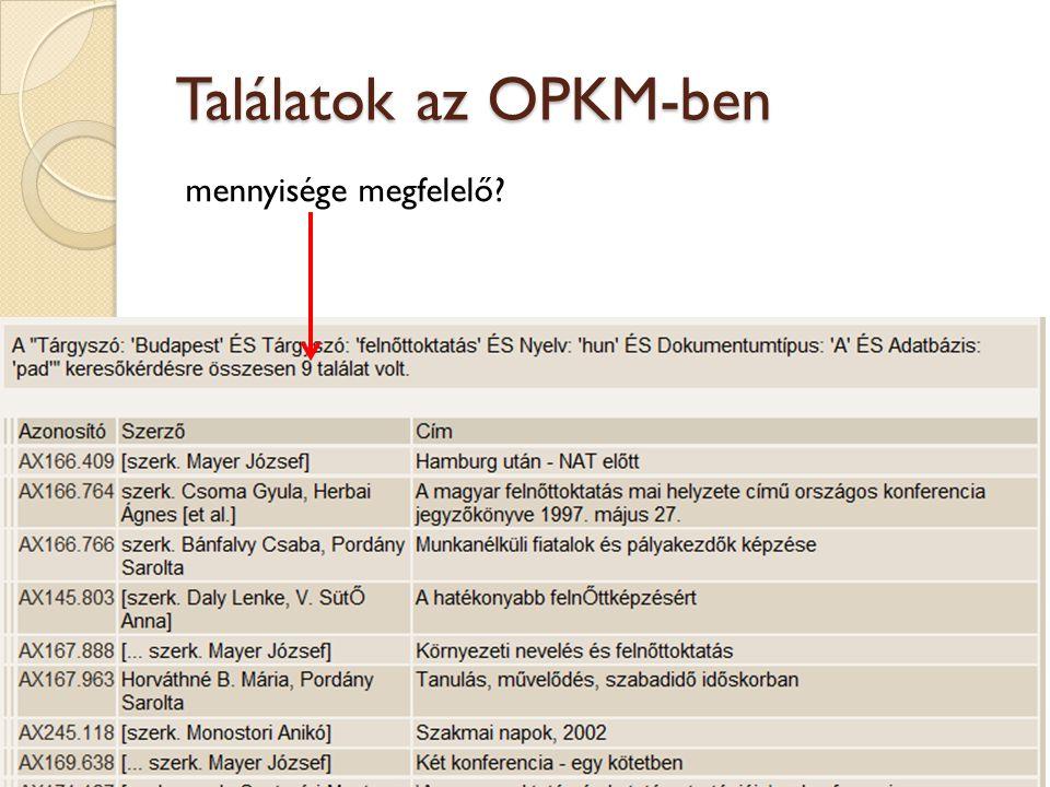 Találatok az OPKM-ben mennyisége megfelelő? 16 OPKM OPAC
